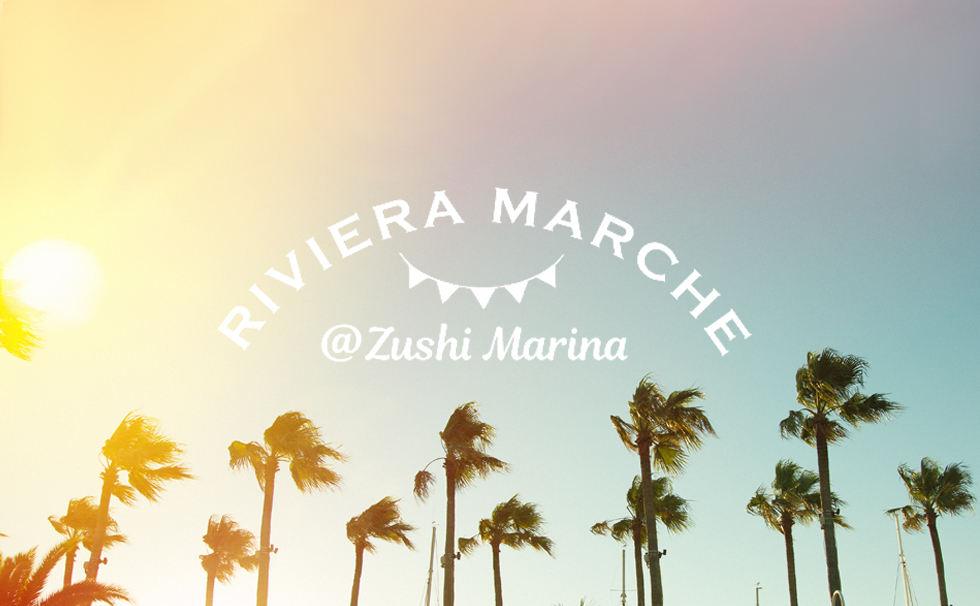 RIVIERA MARCHE @ Zushi Marina * Cancelled 6/7, 7/5 (to prevent infection spread) *